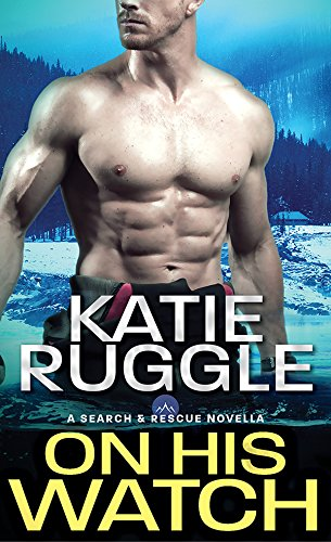 On His Watch (Search and Rescue Book 0)
