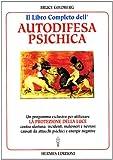 Il libro completo dell'autodifesa psichica. Come utilizzare la protezione della luce...