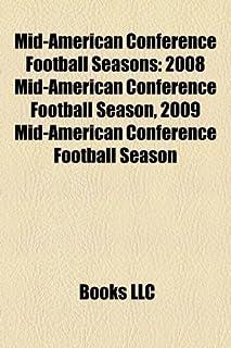 Mid-American Conference Football Seasons: 2008 Mid-American Conference Football Season, 2009 Mid-American Conference Footb...