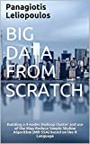 Big Data from Scratch: Building a 4-nodes Hadoop cluster and use of the Map-Reduce Simple Skyline Algorithm (MR-SSA) based on the R Language (Big Data & MR-SSA Book 1) (English Edition)