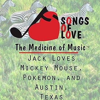 Jack Loves Mickey Mouse, Pokemon, and Austin, Texas