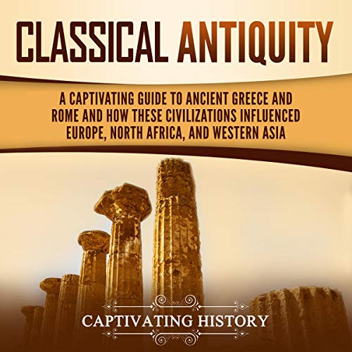 Classical Antiquity Audiobook By Captivating History cover art