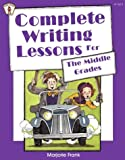 Complete Writing Lessons For The Middle Grades (Kids' Stuff)