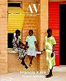 Av Monographs 201: Francis Kere  Practical Aesthetics