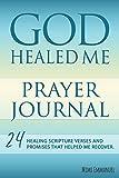GOD HEALED ME Prayer Journal