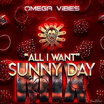 All I Want (Sunny Day Mix)