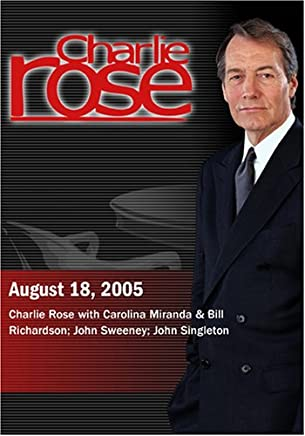 Charlie Rose with Carolina Miranda & Bill Richardson; John Sweeney; John Singleton (August 18, 2005)