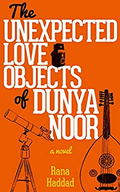 The Unexpected Love Objects of Dunya Noor: A Novel (Hoopoe Fiction)