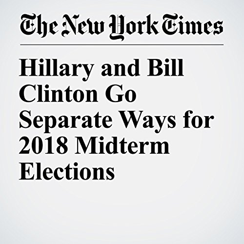 Hillary and Bill Clinton Go Separate Ways for 2018 Midterm Elections audiobook cover art
