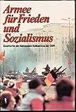 Armee für Frieden und Sozialismus. Geschichte der Nationalen Volksarmee der DDR