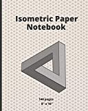 ISOMETRIC PAPER NOTEBOOK: SUITABLE FOR LANDSCAPING, ARCHITECTURE, SCULPTURE OR 3D PRINTER PROJECTS   GRID OF EQUILATERAL .28' TRIANGLES
