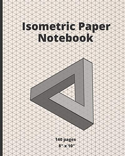 ISOMETRIC PAPER NOTEBOOK: SUITABLE FOR LANDSCAPING, ARCHITECTURE, SCULPTURE OR 3D PRINTER PROJECTS | GRID OF EQUILATERAL .28' TRIANGLES
