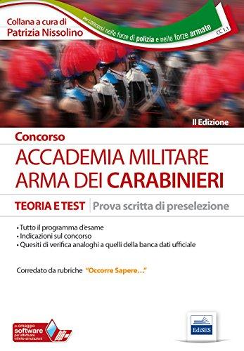 Concorso Accademia militare. Arma dei carabinieri. Teoria e test per la prova scritta di preselezione