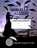 The Umbrella Academy Composition Notebook (Soft Cover) College Ruled Line Paper: Back to School Composition Book for Teachers, Students, Kids and ... With 108 Pages Writing Composition Books