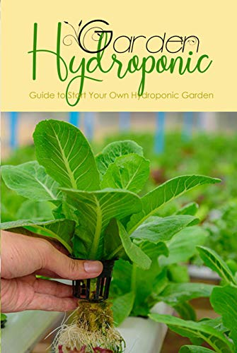 Hydroponic Garden Guide To Start Your Own Hydroponic Garden Gift Ideas For Holiday Ebook Thourson Scott Amazon Co Uk Kindle Store