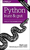 Python - kurz & gut (O'Reillys Taschenbibliothek) - Mark Lutz