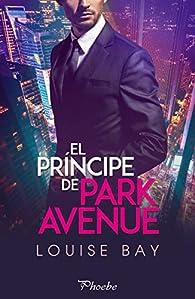 El principe de Park Avenue par Louise Bay