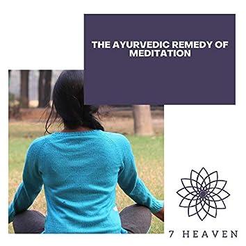 The Ayurvedic Remedy Of Meditation