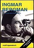 Ingmar Bergman. El último existencialista (Directores de cine)