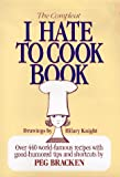 The Complete I Hate to Cook Book