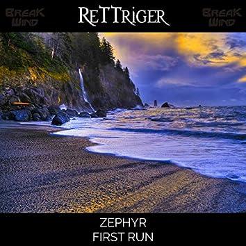 Zephyr / First Run
