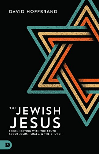 Download The Jewish Jesus: Reconnecting with the Truth about Jesus, Israel, and the Church (English Edition) B06VV58X54