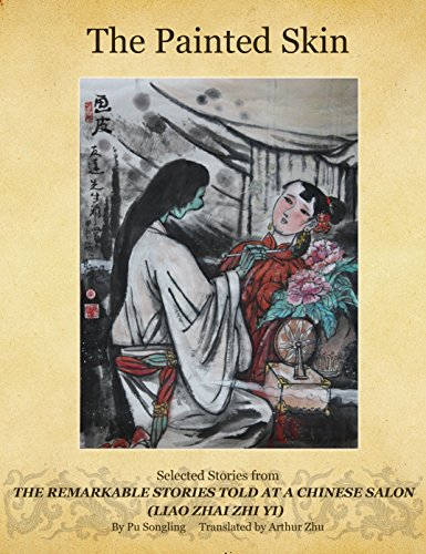 The Painted Skin: Selected Stories From the Remarkable Stories Told at a Chinese Salon (Liao Zhai Zhi Yi) (English Edition)