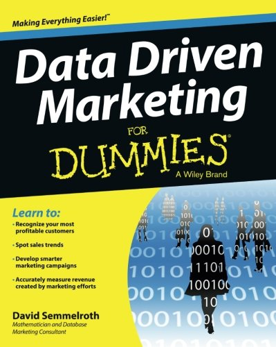 Data Driven Marketing FD (For Dummies Series)