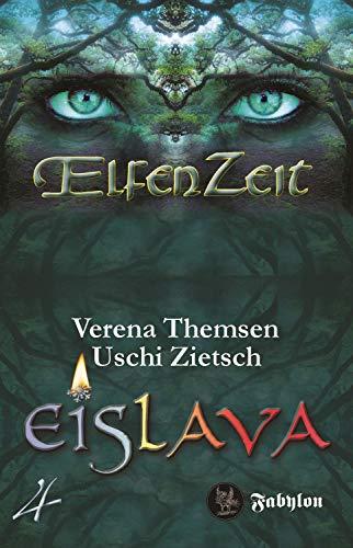 Elfenzeit 4: Eislava (German Edition)