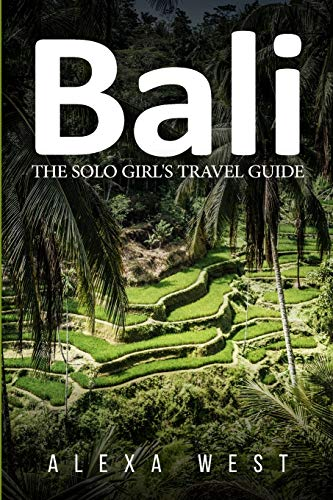 Bali: The Solo Girls Travel Guide