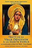 Traité de la Vraie Dévotion à la Sainte Vierge - La consécration à Jésus par Marie: Collection 'spiritualités chrétiennes' - Texte illustré +LAC éditions