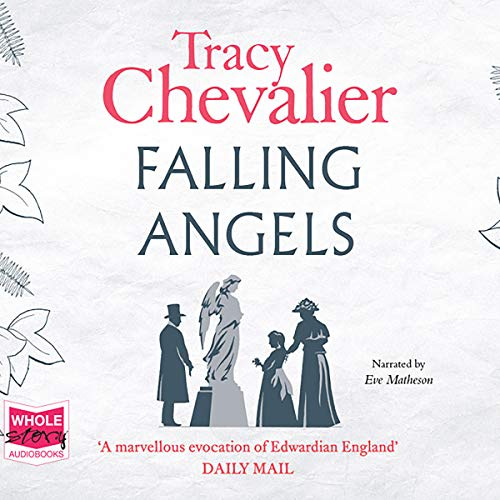 Falling Angels                   By:                                                                                                                                 Tracy Chevalier                               Narrated by:                                                                                                                                 Eve Matheson                      Length: 7 hrs and 59 mins     2 ratings     Overall 5.0