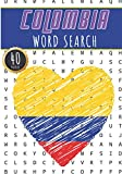 Colombia Word Search: 40 Fun Puzzles With Words Scramble for Adults, Kids and Seniors | More Than 300 Colombians Words On Famous Chile Place and ... and Heritage, Colombian Terms and Vocabulary