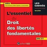 L'Essentiel du Droit des libertés fondamentales 2016-2017, 7ème Ed.