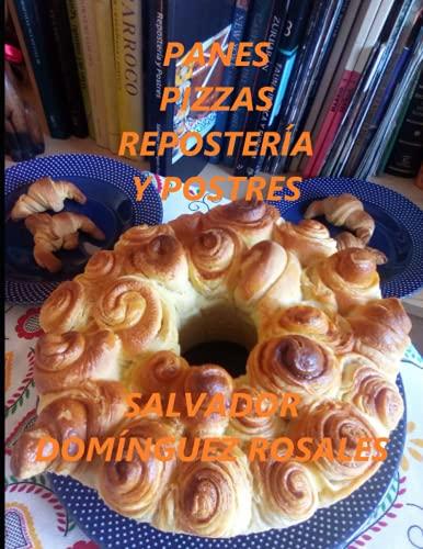 PANES, PIZZAS, REPOSTERÍA Y POSTRES