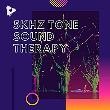 5kHz Tone Sound Therapy
