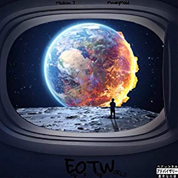 End of the World (feat. MoneyMaid)