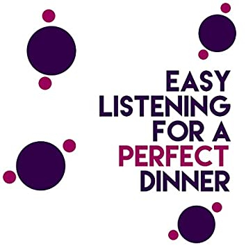 Easy Listening for a Perfect Dinner