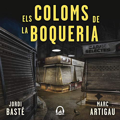 Els coloms de la Boqueria [The Pigeons of La Boqueria] audiobook cover art