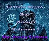El libro negro del hacker volumen 1 (Spanish Edition)