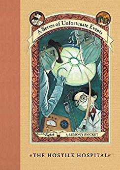 A Series of Unfortunate Events #8: The Hostile Hospital by [Lemony Snicket, Brett Helquist, Michael Kupperman]