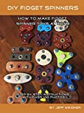 DIY Fidget Spinners, How to Make Fidget Spinner Toys at Home
