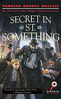 Secret in St. Something by [Barbara Brooks Wallace, Richard Williams]