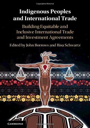 Compare Textbook Prices for Indigenous Peoples and International Trade: Building Equitable and Inclusive International Trade and Investment Agreements  ISBN 9781108493062 by Borrows, John,Schwartz, Risa