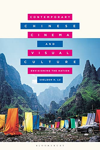 Contemporary Chinese Cinema and Visual Culture: Envisioning the Nation (Global East Asian Screen Cultures) (English Edition)