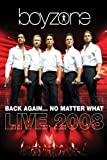 Boyzone - Back Again (No Matter What): Live 2008 (2 DVDs; Deluxe Edition) - BOYZONE