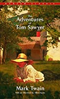 The Adventures of Tom Sawyer: A Novel (Bantam Classics)