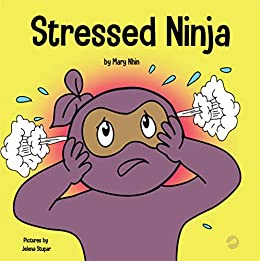 Stressed Ninja: A Children's Book About Coping with Stress and Anxiety (Ninja Life Hacks 30)