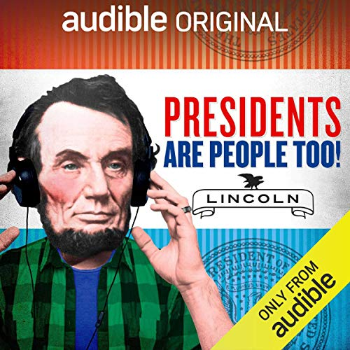 Ep. 16: Abraham Lincoln (Presidents Are People Too) audiobook cover art