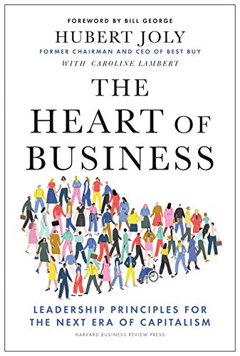 Compare Textbook Prices for The Heart of Business: Leadership Principles for the Next Era of Capitalism  ISBN 9781647820381 by Joly, Hubert,Lambert, Caroline